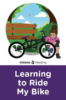 Learning to Ride My Bike, Antares Reading