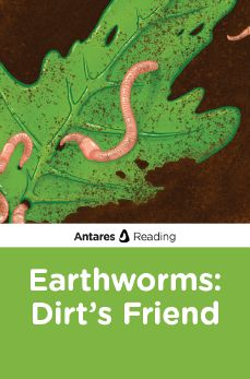 Earthworms: Dirt's Friend, Antares Reading