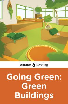 Going Green: Green Buildings, Antares Reading