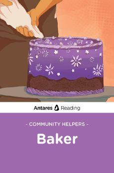 Community Helpers: Baker, Antares Reading
