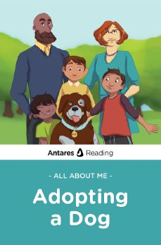 All About Me: Adopting A Dog, Antares Reading