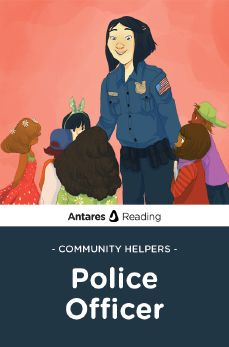 Community Helpers: Police Officer, Antares Reading