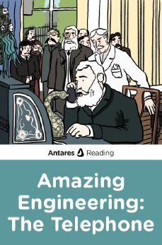 Amazing Engineering: The Telephone, Antares Reading