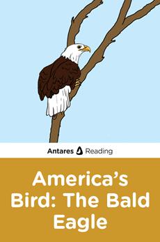 America's Bird: The Bald Eagle, Antares Reading