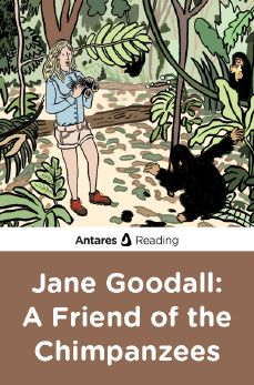 Jane Goodall: A Friend of the Chimpanzees, Antares Reading