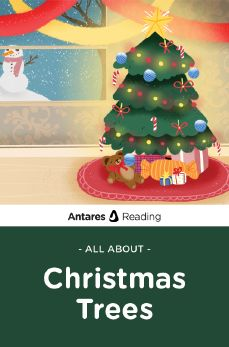 All About Christmas Trees, Antares Reading