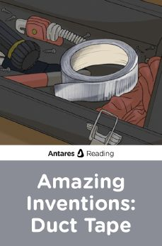 Amazing Inventions: Duct Tape, Antares Reading