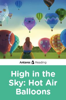 High In the Sky: Hot Air Balloons, Antares Reading