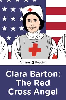 Clara Barton: The Red Cross Angel, Antares Reading
