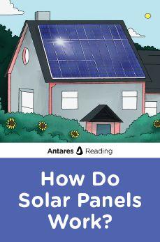 How Do Solar Panels Work?, Antares Reading