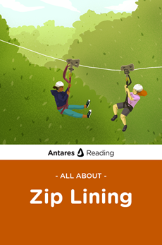 All About Zip Lining, Antares Reading