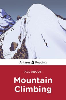 All About Mountain Climbing, Antares Reading