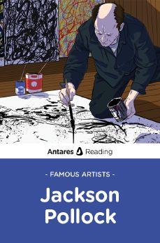 Famous Artists: Jackson Pollock, Antares Reading