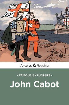 Famous Explorers: John Cabot, Antares Reading