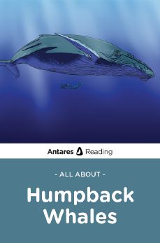 All About Humpback Whales, Antares Reading
