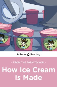 From the Farm to You: How Ice Cream Is Made, Antares Reading