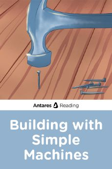Building with Simple Machines, Antares Reading