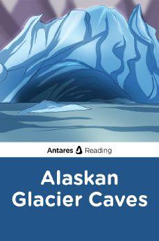 Alaskan Glacier Caves, Antares Reading