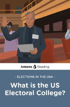 Elections in the USA: What is the US Electoral College?, Antares Reading