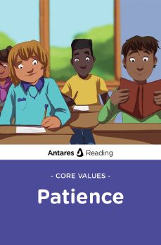 Core Values: Patience, Antares Reading