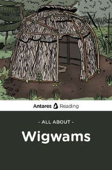 All About Wigwams, Antares Reading