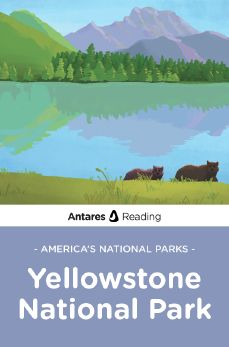 America's National Parks: Yellowstone National Park, Antares Reading