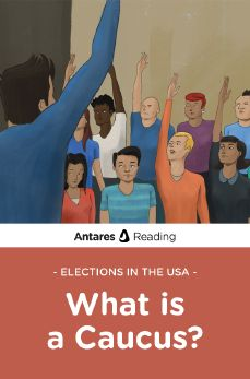 Elections in the USA: What is a Caucus?, Antares Reading