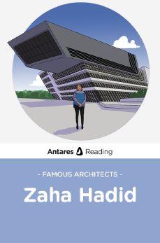 Famous Architects: Zaha Hadid, Antares Reading