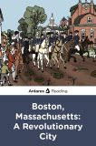 Boston, Massachusetts: A Revolutionary City, Antares Reading