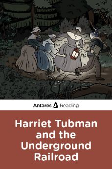 Harriet Tubman and the Underground Railroad, Antares Reading