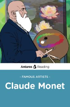 Famous Artists: Claude Monet, Antares Reading