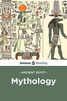 Ancient Egypt: Mythology, Antares Reading