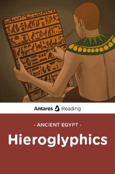 Ancient Egypt: Hieroglyphics, Antares Reading