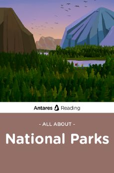 All About National Parks, Antares Reading