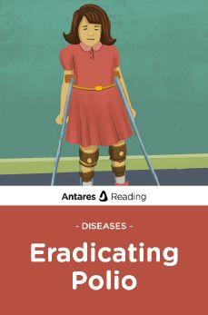 Diseases: Eradicating Polio, Antares Reading