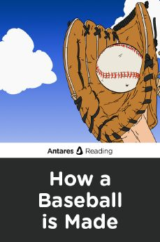 How a Baseball is Made, Antares Reading