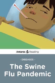Diseases: The Swine Flu Pandemic, Antares Reading