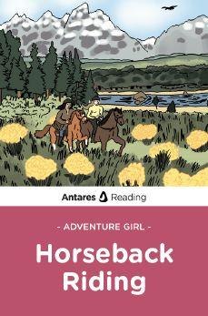 Horseback Riding (Adventure Girl Series), Antares Reading