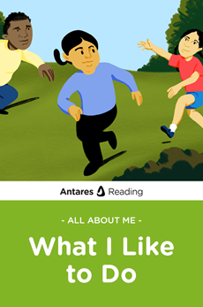 All About Me: What I Like to Do, Antares Reading