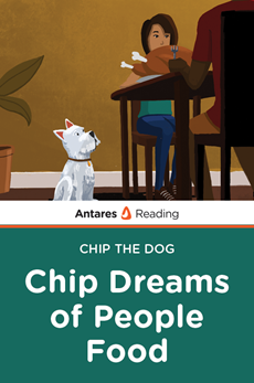 Chip Dreams of People Food (Chip the Dog Series), Antares Reading