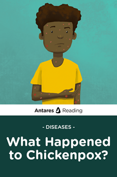 Diseases: What Happened to Chickenpox?, Antares Reading
