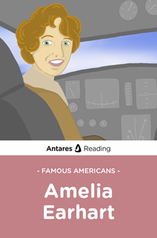 Famous Americans: Amelia Earhart, Antares Reading