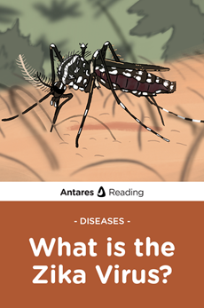 Diseases: What is the Zika Virus?, Antares Reading