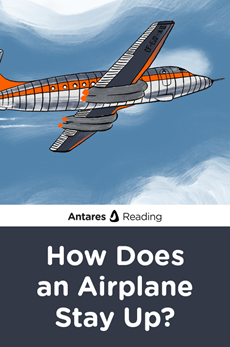 How Does an Airplane Stay Up?, Antares Reading