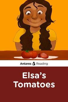 Elsa's Tomatoes, Antares Reading