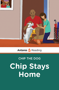 Chip Stays Home (Chip the Dog Series), Antares Reading
