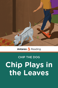 Chip Plays in the Leaves (Chip the Dog Series), Antares Reading