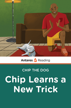 Chip Learns a New Trick (Chip the Dog Series), Antares Reading