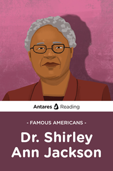 Famous Americans: Dr. Shirley Ann Jackson, Antares Reading