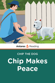 Chip Makes Peace (Chip the Dog Series), Antares Reading